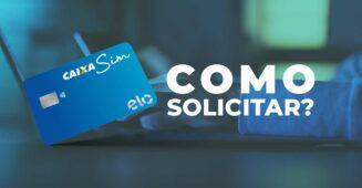 Cartão De Crédito Caixa Sim - Aprenda Como Solicitar Agora
